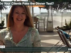 Do Your Clients Pass the Dinner Test?