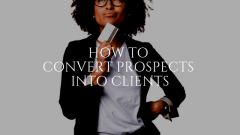 How to Convert Prospects into Clients