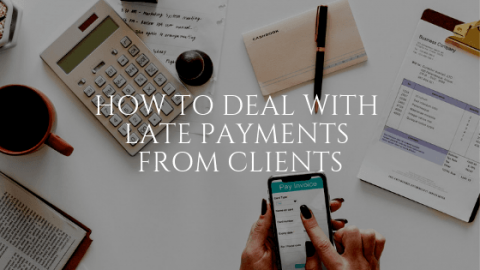 How to Deal with Late Payments from Clients