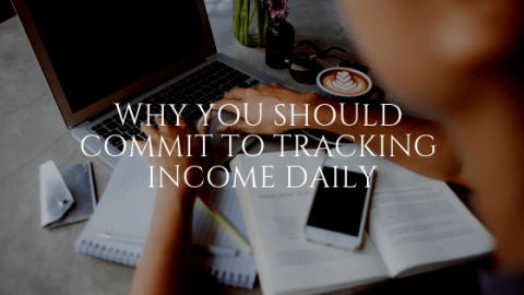 Why You Should Commit to Tracking Income Daily