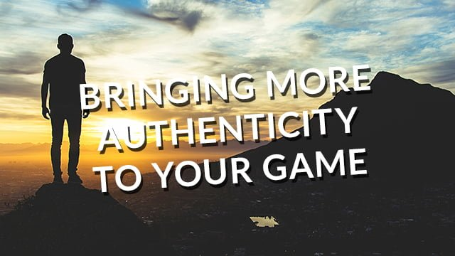 Bringing More Authenticity to Your Game