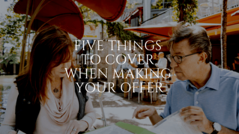 Five Things to Cover When Making Your Offer
