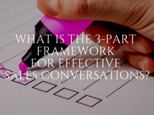 Three-part Framework for Effective Sales Conversations