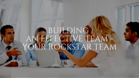 Building an Effective Team - Your Rockstar Team