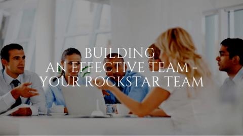 Building an Effective Team - Your Rockstar Team