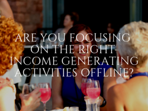 Small Business Marketing Offline: Income Generating Activities To Focus On